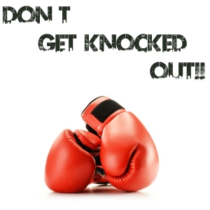 dont get knocked out